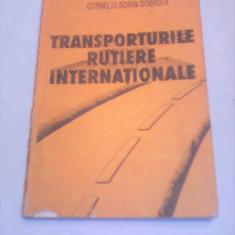 TRANSPORTURI RUTIERE INTERNATIONALE-CORNELIU SORIN DOBROTA - Carti Transporturi