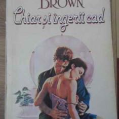 Chiar Si Ingerii Cad - Sandra Brown, 396283 - Roman dragoste
