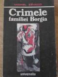Crimele Familiei Borgia - Michel Zevaco ,396172