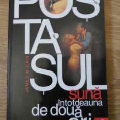 Postasul Suna Intodeauna De Doua Ori - James M. Cain, 396247 - Roman