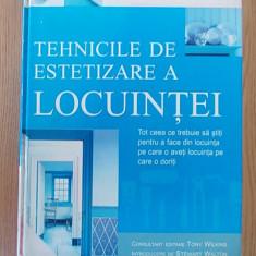 TEHNICILE DE ESTETIZARE A LOCUINTEI- D. HOLLOWAY, M. LAWRENCE, J. MCGOWAN - Carte amenajari interioare