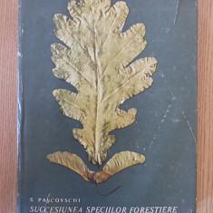 SUCCESIUNEA SPECIILOR FORESTIERE- PASCOVSCHI- cartonata, supracoperta - Carti Agronomie