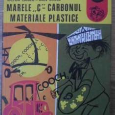 Marele C - Carbonul Materiale Plastice - Victor Laiber, Dan David, 396256 - Carte Chimie