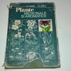 ARISTIDE LAZA si GABRIEL RACZ - PLANTE MEDICINALE SI AROMATICE - Carte Medicina alternativa