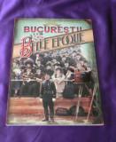 Bucurestii belle epoque 1877-1916 Bucuresti album cu peste 100 ilustratii