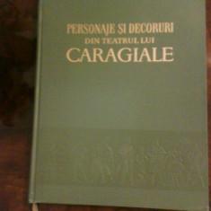 Personaje si decoruri din teatrul lui Caragiale, litografii color W. Siegfried - Carte de lux