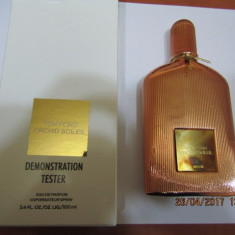 PARFUM TESTER TOM FORD ORCHID SOLEIL -100 ML -SUPER PRET, SUPER CALITATE! - Parfum femeie Tom Ford, Apa de parfum