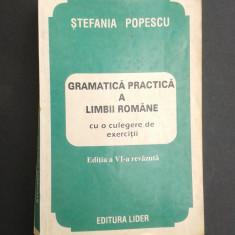 GRAMATICA PRACTICA A LIMBII ROMANE Editia a VI a Stefania Popescu 1997 - Culegere Romana