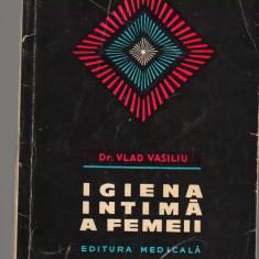(C7483) IGIENA INTIMA A FEMEII DE dr. VLAD VASILIU - Carte Obstretica Ginecologie