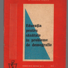 (C7457) EDUCATIA PENTRU SANATATE IN PROBLEME DE DEMOGRAFIE de prof. I. DOROBANTU