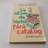 Sa stam de vorba fara catalog - Mircea Santimbreanu ,m7