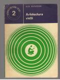 (C7486) ARHITECTURA VIETII DE ALEX. BUTUCELEA