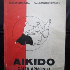 Carte, Sport: Aikido-Calea spre armonie, Serban Derlogea, Dan-Corneliu Ionescu