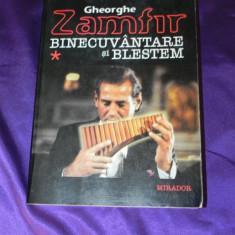 Gheorghe Zamfir - Binecuvantare si blestem. Autobiografie (f3167