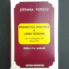 GRAMATICA PRACTICA A LIMBII ROMANE Editia a V a Stefania Popescu 1995 - Culegere Romana