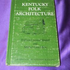 Kentucky Folk Architecture - arhitectura populara din Kentucky (f3153 - Carte Arta populara