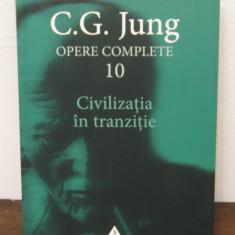 CIVILIZATIA IN TRANZITIE -JUNG, OPERE COMPLETE 10 - Carte Psihologie