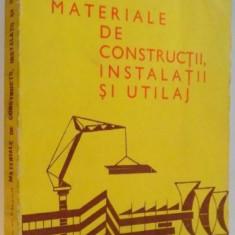 MATERIALE DE CONSTRUCTII, INSTALATII SI UTILAJ de IGOR IVANOV, 1975 - Carti Mecanica