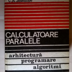 R. W. Hockney, C. R. Jesshope - Calculatoare paralele