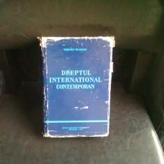 DREPTUL INTERNATIONAL CONTEMPORAN - GRIGORE GEAMANU - Carte Drept international