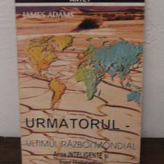 URMATORUL.ULTIMUL RAZBOI MONDIAL-JAMES ADAMS - Istorie