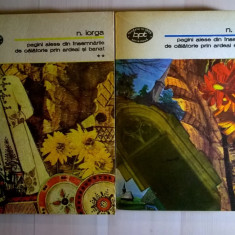Nicolae Iorga – Pagini alese din insemnarile de calatorie prin Ardeal si Banat {2 volume} - Istorie