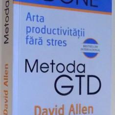 METODA GTD, ARTA PRODUCTIVITATII FARA STRES ED. REVIZUITA de DAVID ALLEN, 2017 - Carte Marketing