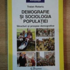 DEMOGRAFIE SI SOCIOLOGIA POPULATIEI , STRUCTURI SI PROCESE DEMOGRAFICE de TRAIAN ROTARIU , 2009