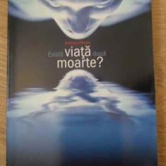 Exista Viata Dupa Moarte? - Anthony Peake, 396420 - Carti Budism