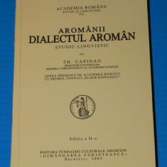 THEODOR CAPIDAN - AROMANII. DIALECTUL AROMAN STUDIU LINGVISTIC - EDITIA A 2-A
