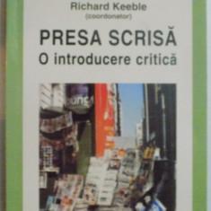 PRESA SCRISA , O INTRODUCERE CRITICA de RICHARD KEEBLE , 2009