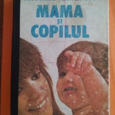 Mama si copilul - Emil Capraru / R3P4S - Carte Ghidul mamei