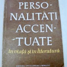 PERSONALITATI ACCENTUATE IN VIATA SI IN LITERATURA-KARL LEONHARD 1972 - Carte Psihologie