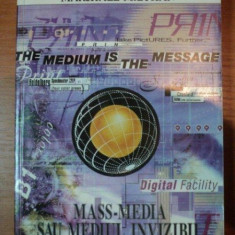 MAS MEDIA SAU MEDIUL INVIZIBIL - MARSHALL McLUHAN - Carte Sociologie