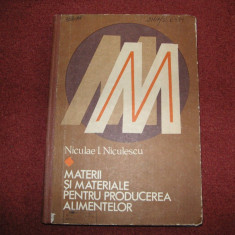 Materii si materiale pentru producerea alimentelor - Niculae I. Niculescu - Carti Industrie alimentara