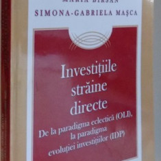 INVESTITIILE STRAINE DIRECTE de MARIA BIRSAN, SIMONA GABRIELA MASCA, 2012 - Carte Sociologie