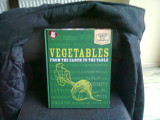 VEGETABLES FROM THE EARTH TO THE TABLE
