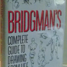 BRIDGMAN ' S COMPLETE GUIDE TO DRAWING FROM LIFE by GEORGE B. BRIDGMAN - Carti Mecanica