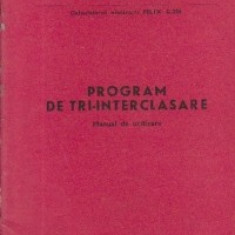 Calculatorul electronic FELIX C-256 - Program de tri-interclasare. Manual de utilizare