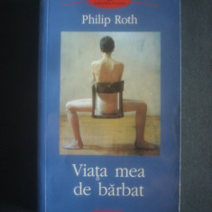 PHILIP ROTH - VIATA MEA DE BARBAT