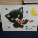CARTE COPII - NOCTURNA VESELA ( TOTAL CARTONATA ) - TIPARIT IN R.D.G. - 1975