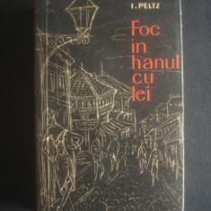 I. PELTZ - FOC IN HANUL CU TEI - Roman