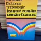 ELENA GORUNESCU - DICTIONAR FRAZEOLOGIC FRANCEZ-ROMAN / ROMAN-FRANCEZ - 1993