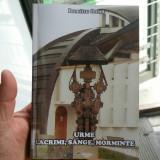 DUMITRU ONIGA URME LACRIMI SÂNGE MORMINTE 2007 MIȘCAREA LEGIONARĂ DEȚINUT POLITI