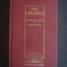 ION CREANGA - AMINTIRI DIN COPILARIE, POVESTI, POVESTIRI - Roman