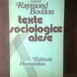 Raymond Boudon - Texte sociologice alese (Editura Humanitas, 1990) - Carte Sociologie