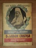 PATRIARHUL ROMANIEI-DR. MIRON CRISTEA INALT REGENT- OMUL SI FAPTELE -ION RUSU ABRUDEANU 1929