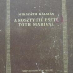 A Noszty-fiu esete Toth Marival - Mikszath Kalman