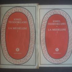IONEL TEODOREANU - LA MEDELENI (VOL I SI II)
