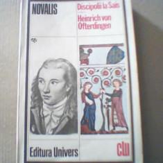 Novalis - DISCIPOLII LA SAIS * HEINRICH VON OFTERDINGEN - Roman, Anul publicarii: 1980